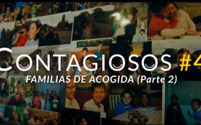 CONTAGIOSOS #4 | Familias de acogida (parte 2)