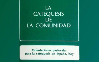 La catequesis de la comunidad. Orientaciones pastorales para la catequesis en España, hoy.